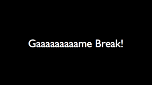 Game Break